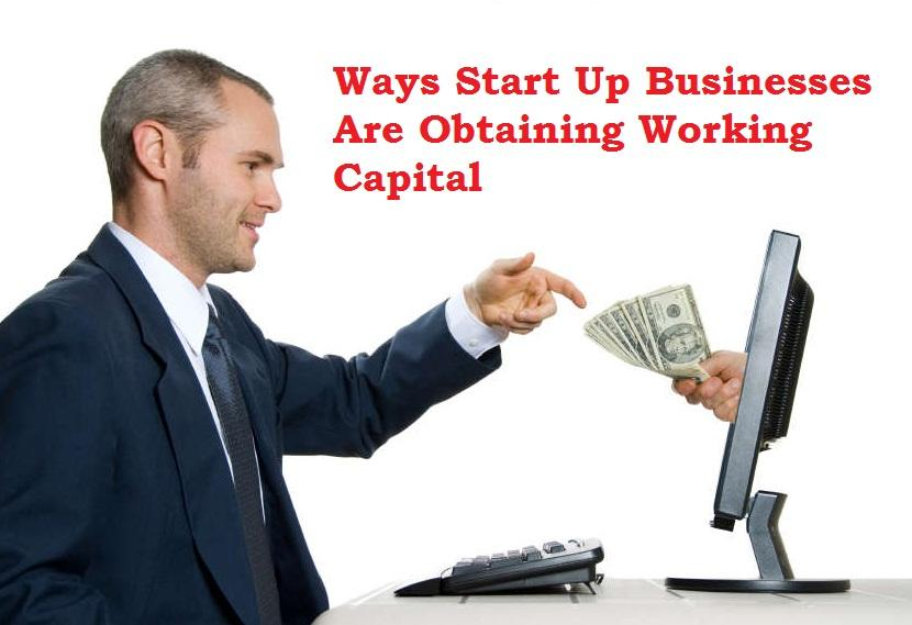 procedure for obtaining a working capit Start up small business working capital for new businesses or those about to launch, working capital has a slightly different meaning it refers to the amount of money you will be borrowing from the bank or a similar lender to keep your fledgling operation going until such time as your revenue is able to cover those expenses.